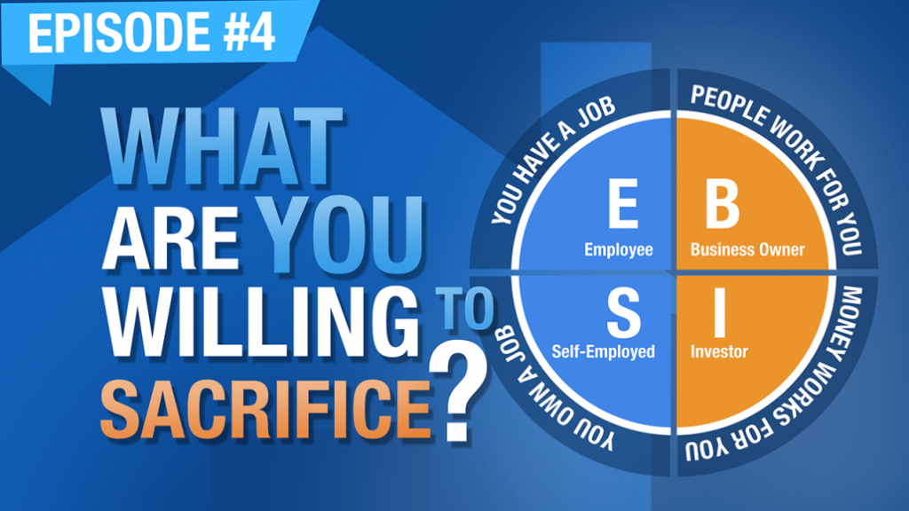 Ep. #4 | What Are You Willing To Sacrifice To Achieve Financial Freedom?