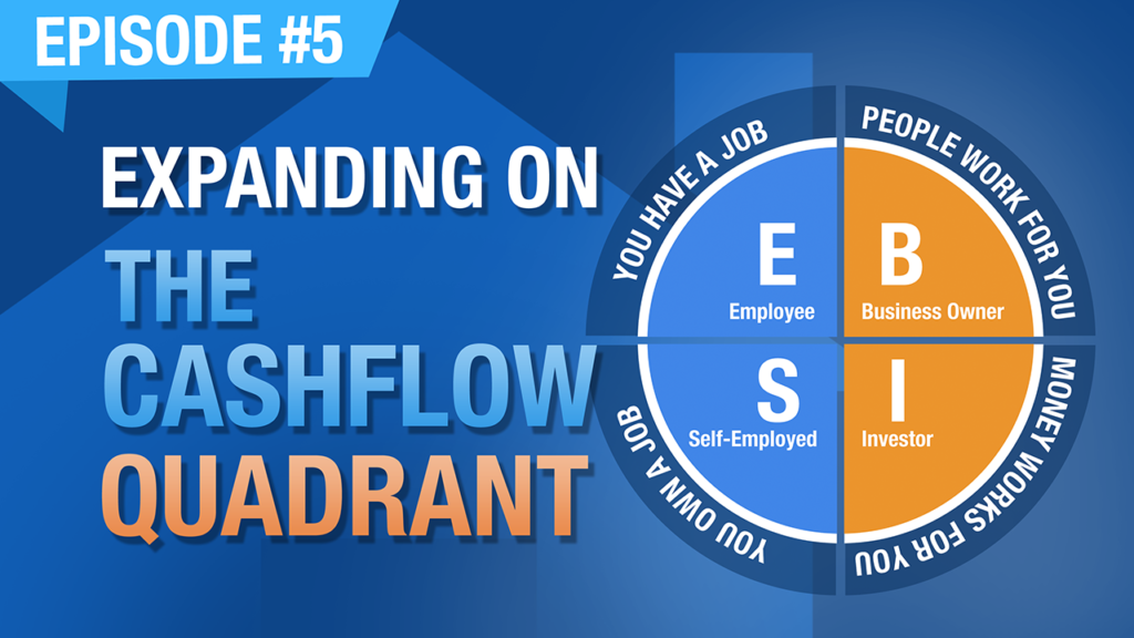 Ep. #5 | Expanding On The Cashflow Quadrant – Diversify Your Income For Wealth & Financial Freedom
