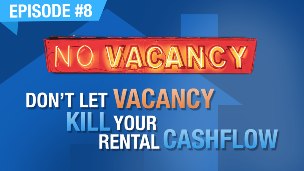 Ep. #8 | Don't Let Vacancy Kill Your Rental Cashflow