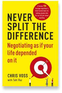 Book cover for the [... And Landlord Podcast] recommended book to learn about property investing, Never Split the Difference: Negotiating as if Your Life Depended on It – by Chris Voss