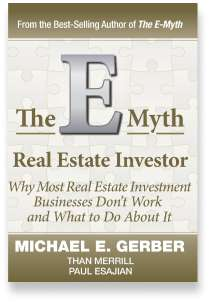 Book cover for the [... And Landlord Podcast] recommended book to learn about property investing, The E-Myth Real Estate Investor: Why Most Real Estate Investment Businesses Don't Work and What to Do About It – by Michael E. Gerber, Than Merrill & Paul Esajian